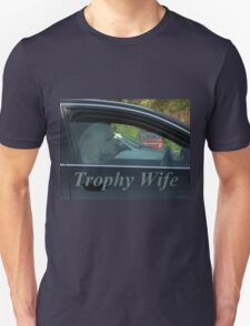 Trophy Wife T-Shirt