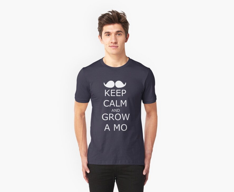 KEEP CALM AND GROW A MO 2 by VanPerriStudios