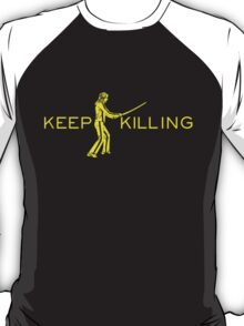 Keep Killing T-Shirt