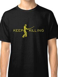 Keep Killing Classic T-Shirt