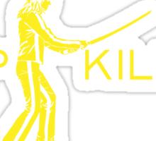 Keep Killing Sticker