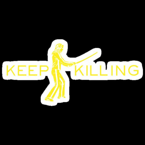 Keep Killing by D4N13L