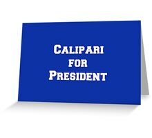 Calipari for President! Greeting Card