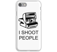 I Shoot People iPhone Case/Skin