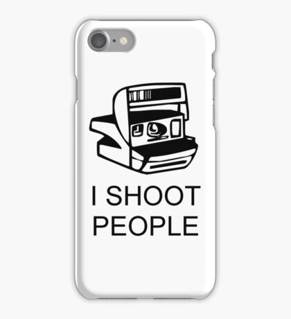 I Shoot People iPhone Case/Skin