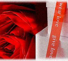 Give Love, Wear Love by CarolM