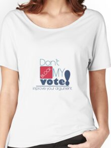 Politics: Don't Block My Vote Women's Relaxed Fit T-Shirt
