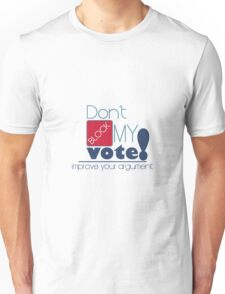 Politics: Don't Block My Vote Unisex T-Shirt