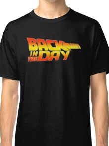 Back in the Day Classic T-Shirt