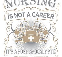 Nursing is not a career. It's a post apocalyptic survival skill by Ruby-xuri