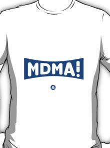MDMA ! T-Shirt