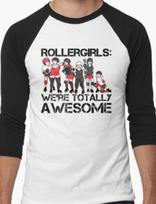 Rollergirls: WE'RE TOTALLY AWESOME Men's Baseball ¾ T-Shirt