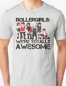 Rollergirls: WE'RE TOTALLY AWESOME T-Shirt