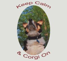 Keep Calm & Corgi On by William C. Gladish