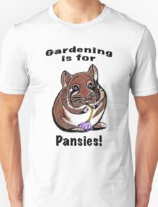 Gardening is for Pansies T-Shirt