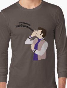 Technically I'm HoooOomeless Long Sleeve T-Shirt