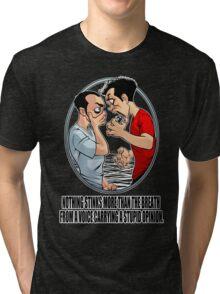Stupid Opinion Tri-blend T-Shirt