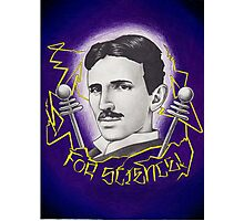 tesla for science! Photographic Print