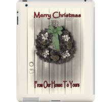 From Our Home to Yours iPad Case/Skin