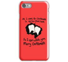 All I want for Christmas is my two front teeth iPhone Case/Skin