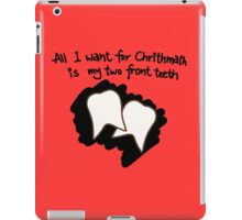 All I want for Christmas is my two front teeth iPad Case/Skin