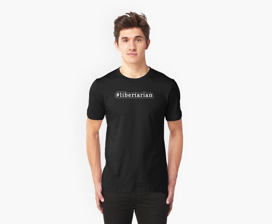 Libertarian - Hashtag - Black & White by graphix