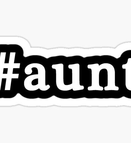 Aunt - Hashtag - Black & White Sticker