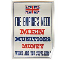 The Empires need Men munitions money Which are you supplying! Poster