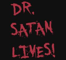 Dr. Satan Lives!! - Rob Zombie's House of a thousand Corpses by LamericaTees