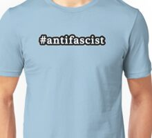 Antifascist - Hashtag - Black & White Unisex T-Shirt