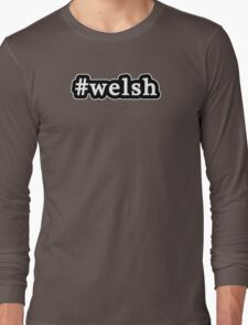 Welsh - Hashtag - Black & White Long Sleeve T-Shirt