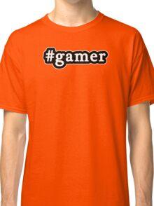 Gamer - Hashtag - Black & White Classic T-Shirt