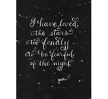 Galileo quote Loved the stars b&w calligraphy art  Photographic Print