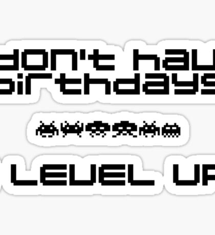I don't have birthdays... Sticker