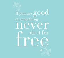 If You Are Good At Something.... by nikkigdesign