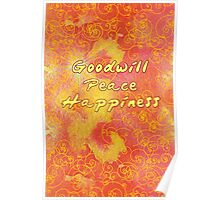 Goodwill Peace Happiness Poster