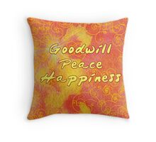Goodwill Peace Happiness Throw Pillow
