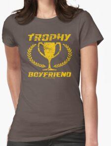 Trophy Boyfriend Womens Fitted T-Shirt