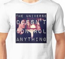 Listening to the Universe Laugh at me Unisex T-Shirt