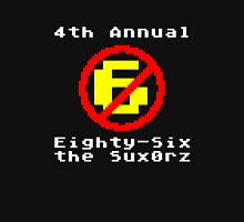 4th Annual Eighty-Six the Sux0rz Unisex T-Shirt