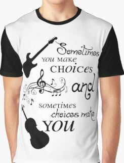 Sometimes You Make Choices Graphic T-Shirt