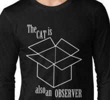 The Cat Is Also An Observer Long Sleeve T-Shirt