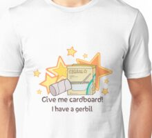 Give Cardboard For Gerbil Unisex T-Shirt
