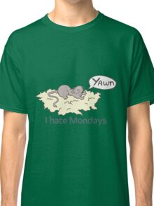 I Hate Mondays Gerbil Classic T-Shirt