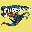 Superdead by FrankDrebin