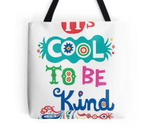 It's Cool To Be Kind - poster Tote Bag