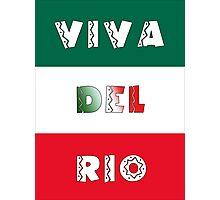Viva Del Rio Mexamerica Photographic Print