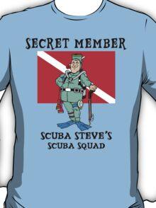 """Scuba Steve SCUBA Squad """"Secret Member"""" T-Shirt"""