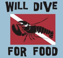 """Scuba """"Will Dive For Food"""" by SportsT-Shirts"""