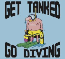 """Get Tanked Go Diving"" SCUBA  by SportsT-Shirts"